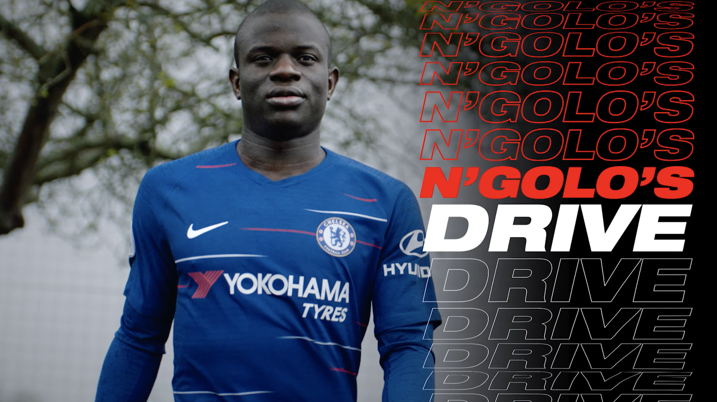 DRIVE FOR MORE:SERIES 3 - N'Golo Kante